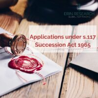 Succession Rights in Ireland – challenging a will; applications under S.117 Succession Act 1965