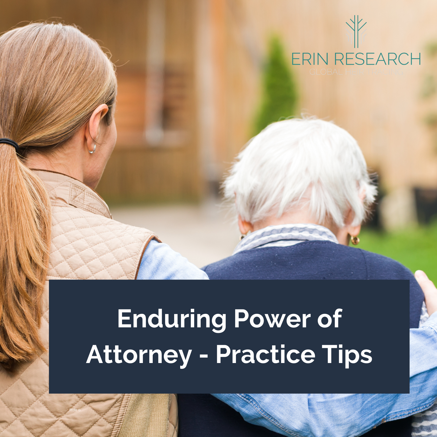 What is an Enduring Power of Attorney? Practice tips for solicitors to make the process as smooth as possible for clients and their families when drafting Enduring Power of Attorney