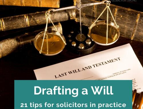 Drafting a Will – 21 Tips for Probate Solicitors